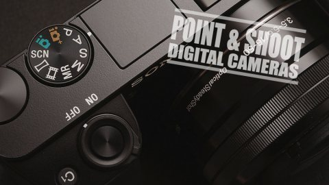 Best Point and Shoot Digital Cameras – Reviews and Complete Guide