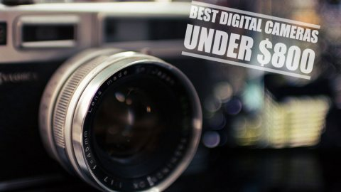 Best Cameras Under 800 Dollars – Your Ultimate Guide