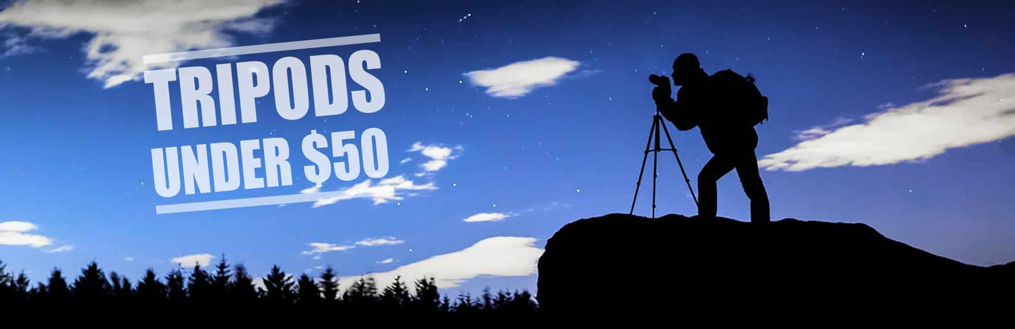 Best tripods under 50 - header
